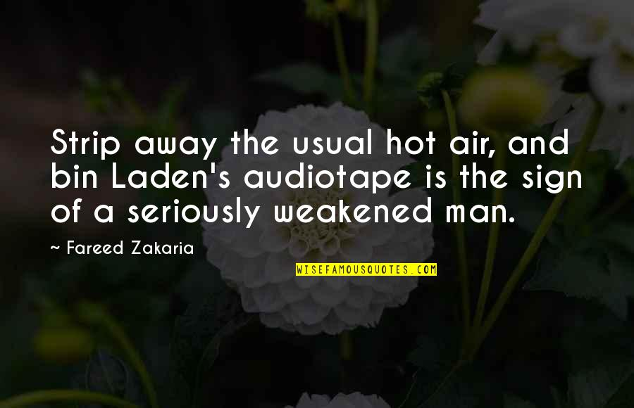 Audiotape Quotes By Fareed Zakaria: Strip away the usual hot air, and bin