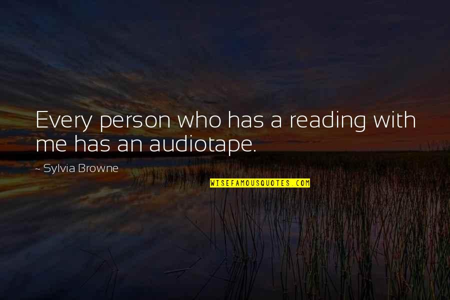Audiotape Quotes By Sylvia Browne: Every person who has a reading with me