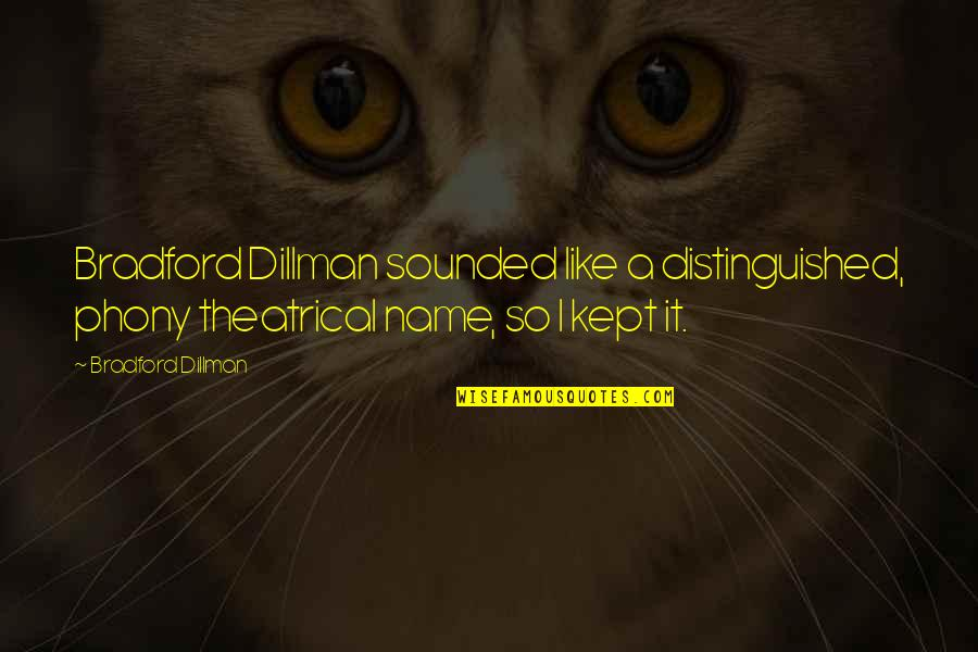 Augie Quotes By Bradford Dillman: Bradford Dillman sounded like a distinguished, phony theatrical
