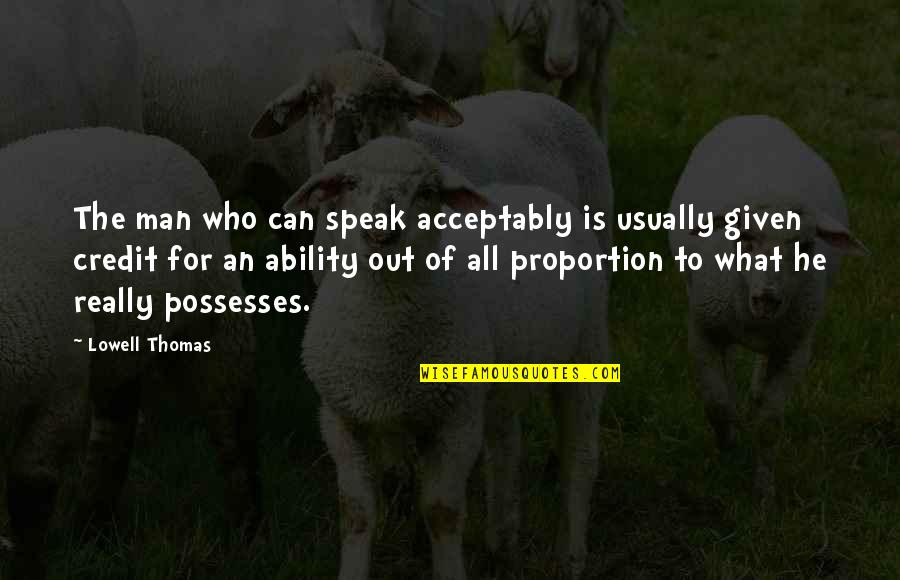 Augie Quotes By Lowell Thomas: The man who can speak acceptably is usually