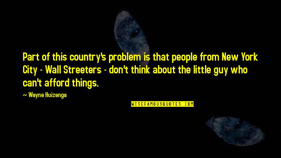 August Clearwing Quotes By Wayne Huizenga: Part of this country's problem is that people