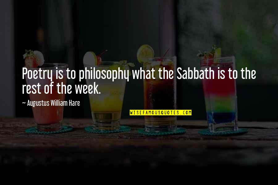 Augustus Quotes By Augustus William Hare: Poetry is to philosophy what the Sabbath is