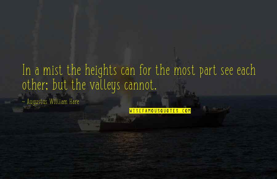 Augustus Quotes By Augustus William Hare: In a mist the heights can for the