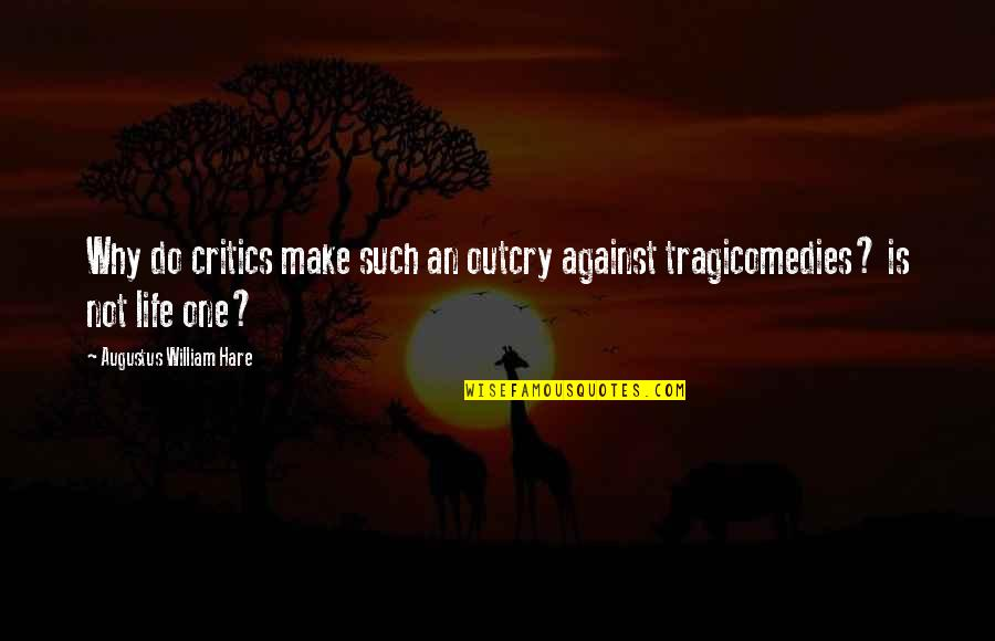 Augustus Quotes By Augustus William Hare: Why do critics make such an outcry against