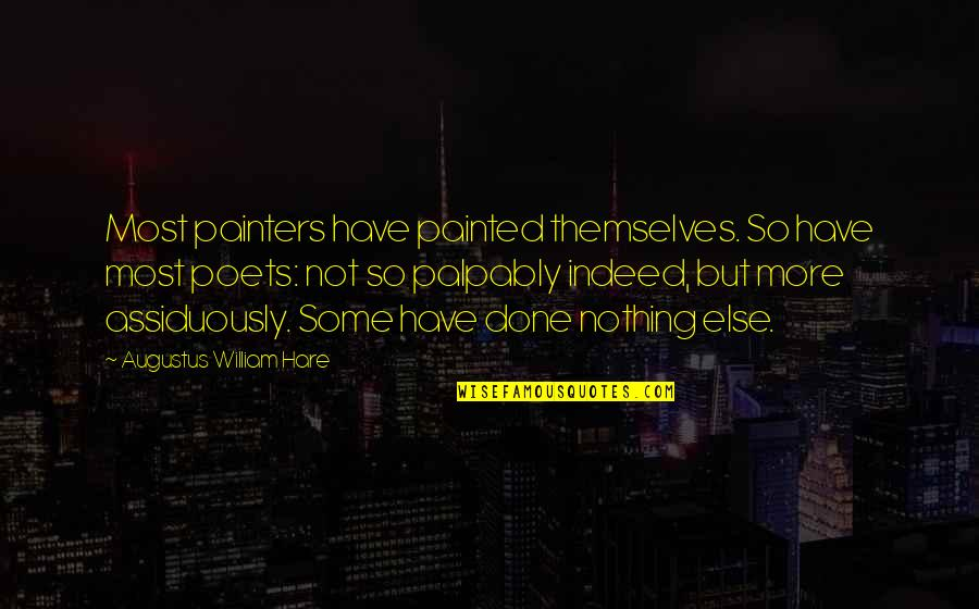 Augustus Quotes By Augustus William Hare: Most painters have painted themselves. So have most