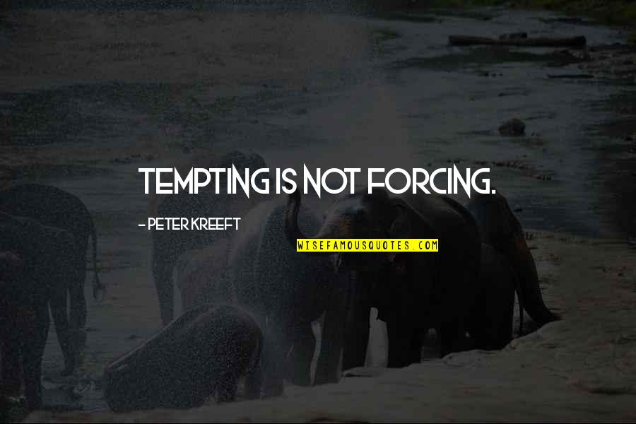 Aulus Cornelius Celsus Quotes By Peter Kreeft: Tempting is not forcing.