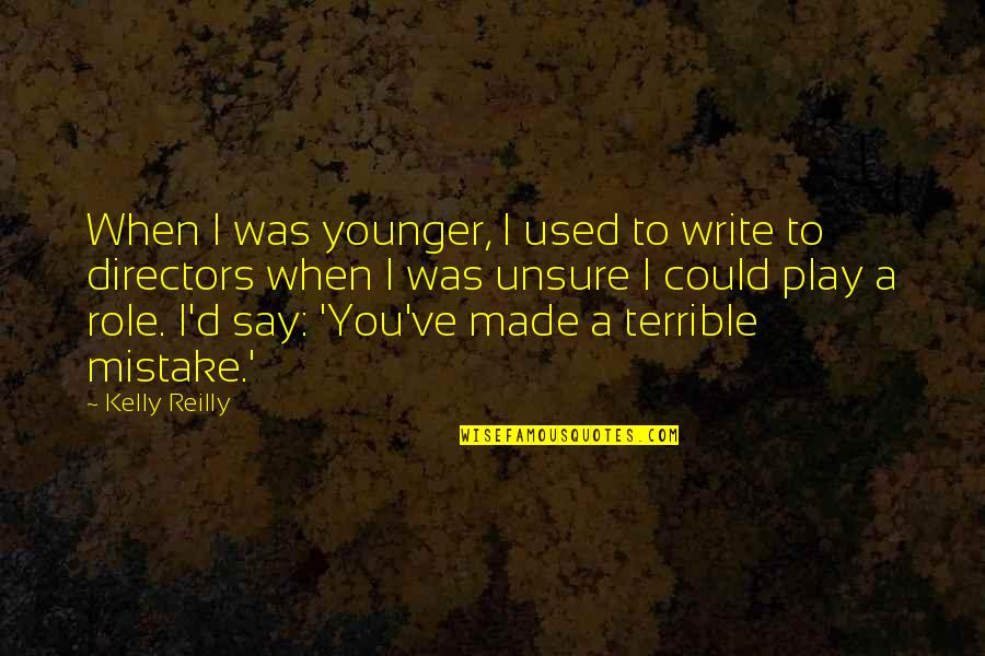 Aunt Bethany Quotes By Kelly Reilly: When I was younger, I used to write