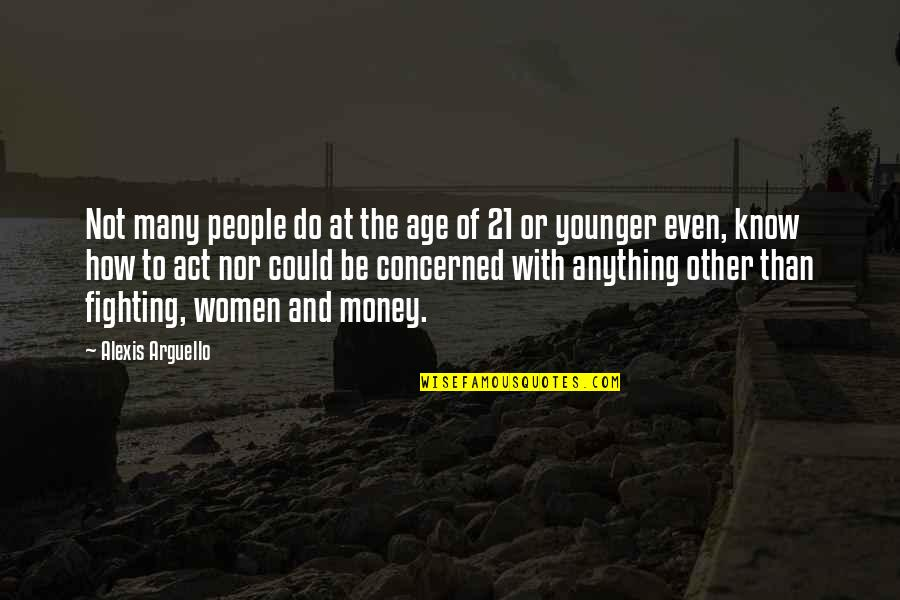 Auntie Mamie Quotes By Alexis Arguello: Not many people do at the age of