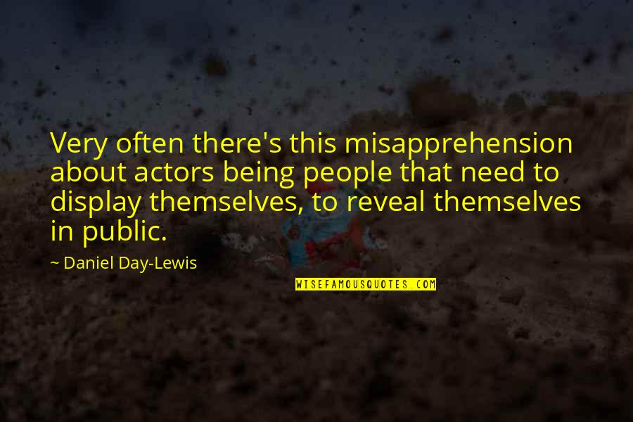 Aunts Are Like Quotes By Daniel Day-Lewis: Very often there's this misapprehension about actors being