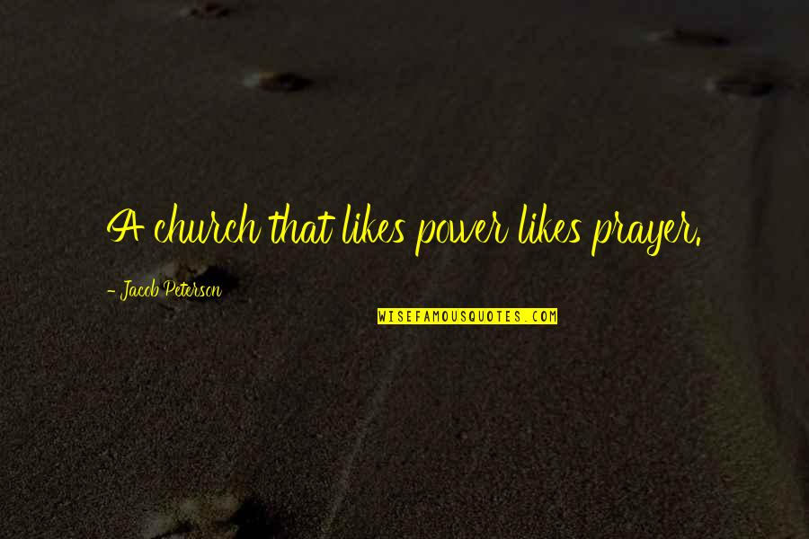Austenland Miss Charming Quotes By Jacob Peterson: A church that likes power likes prayer.