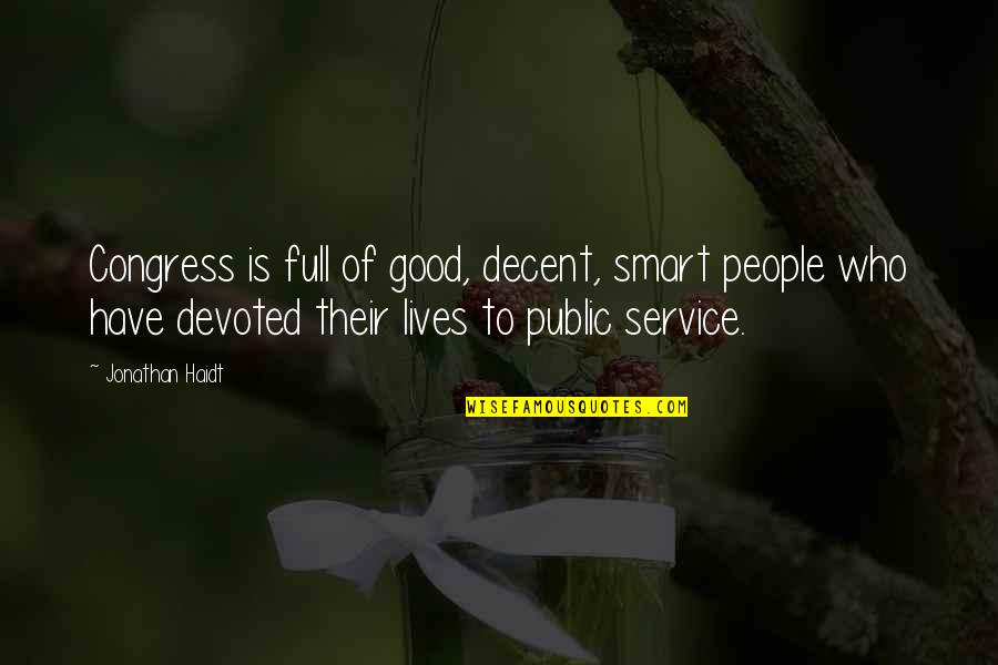 Austenland Miss Charming Quotes By Jonathan Haidt: Congress is full of good, decent, smart people