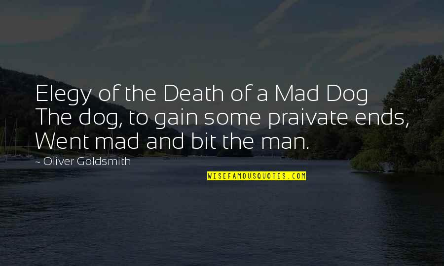 Austerely Quotes By Oliver Goldsmith: Elegy of the Death of a Mad Dog