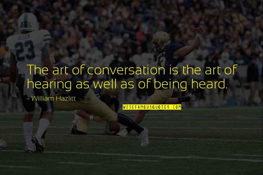 Australian Asylum Seekers Quotes By William Hazlitt: The art of conversation is the art of