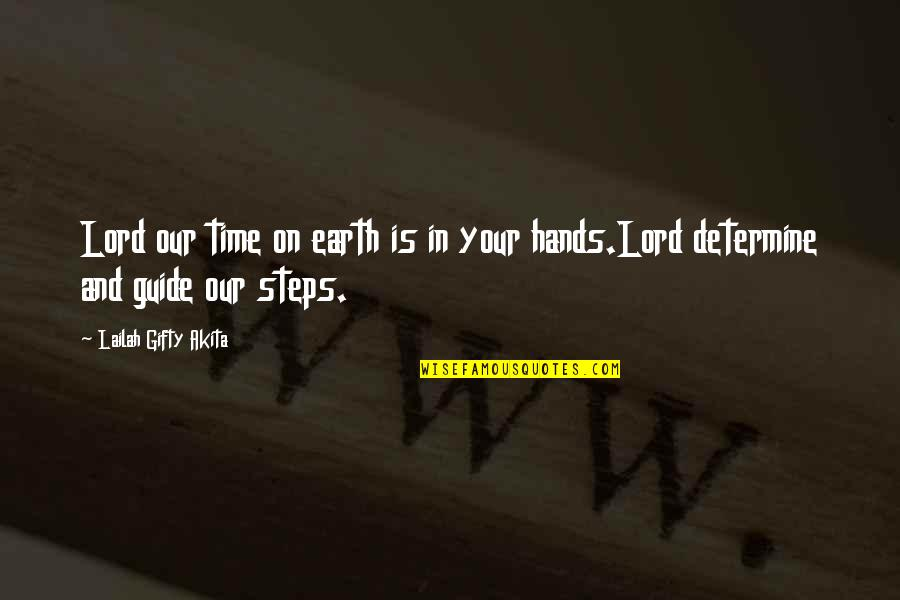 Australian Digger Quotes By Lailah Gifty Akita: Lord our time on earth is in your