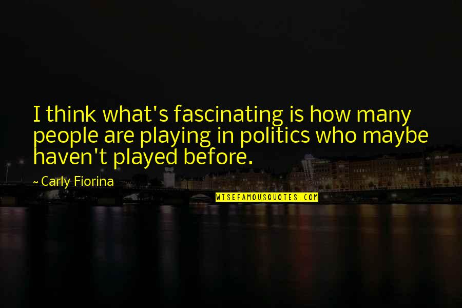 Australian Literature Quotes By Carly Fiorina: I think what's fascinating is how many people