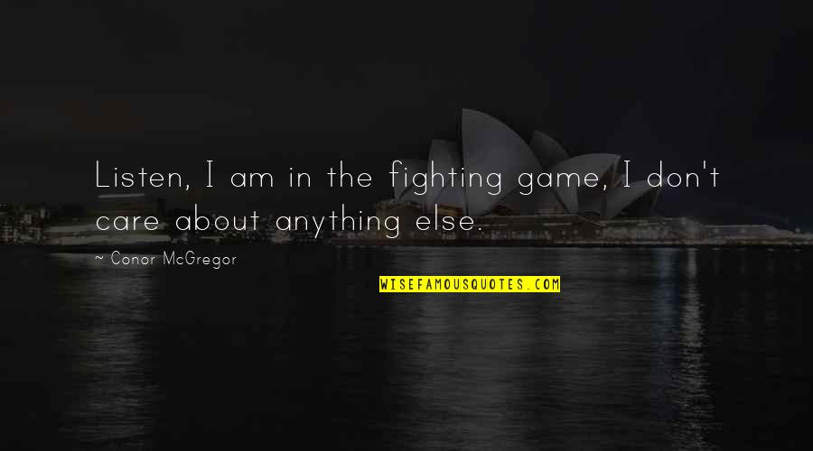 Australian Politicians Funny Quotes By Conor McGregor: Listen, I am in the fighting game, I