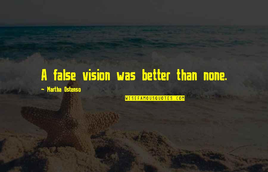 Australian Politicians Funny Quotes By Martha Ostenso: A false vision was better than none.