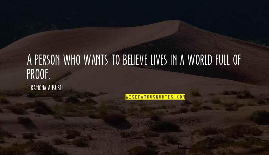 Ausubel Quotes By Ramona Ausubel: A person who wants to believe lives in