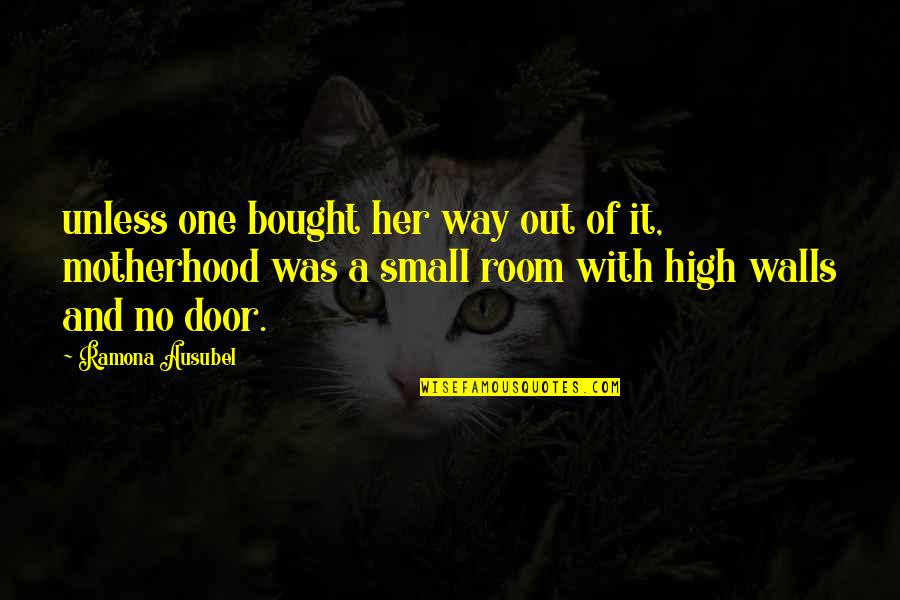 Ausubel Quotes By Ramona Ausubel: unless one bought her way out of it,