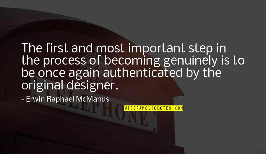 Authenticated Quotes By Erwin Raphael McManus: The first and most important step in the