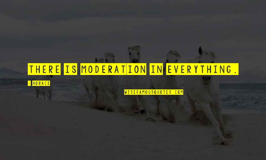 Authority Jeff Vandermeer Quotes By Horace: There is moderation in everything.
