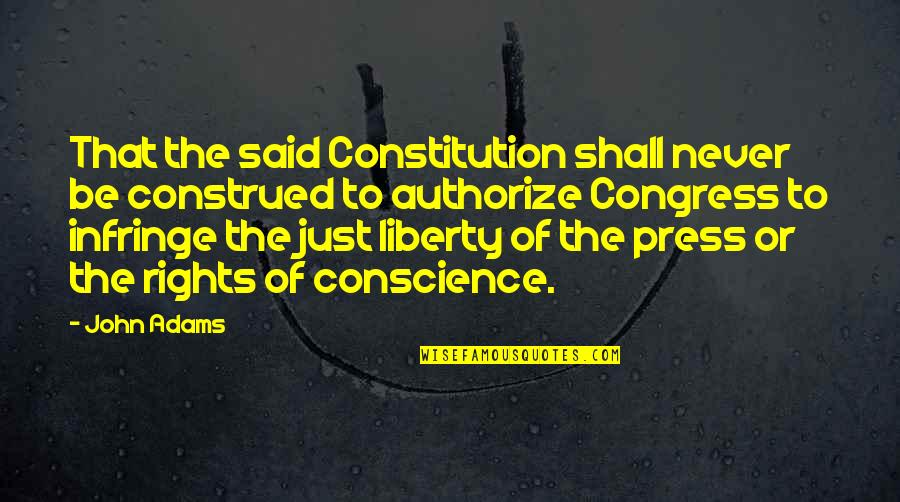 Authorize Quotes By John Adams: That the said Constitution shall never be construed