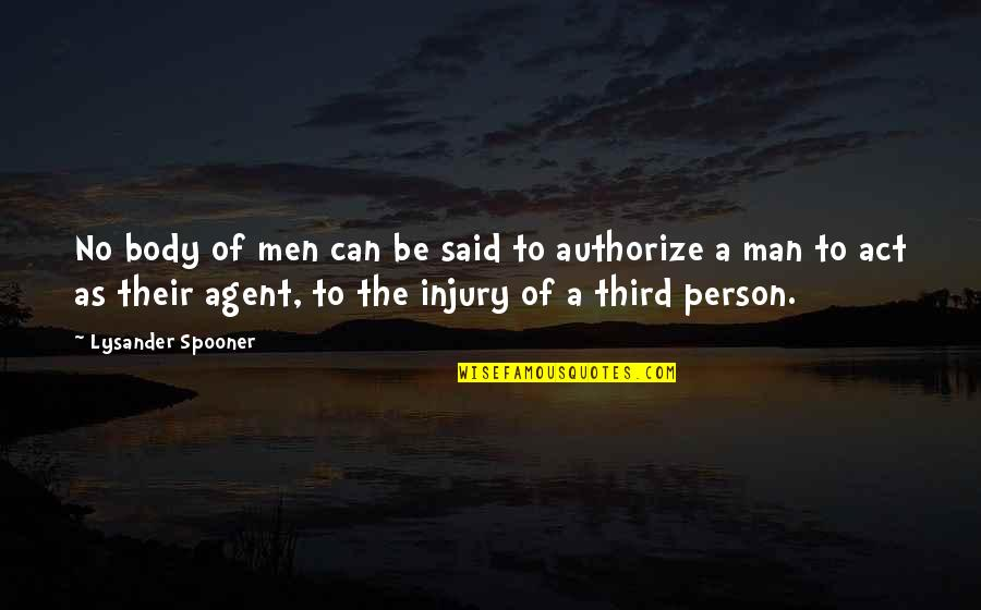 Authorize Quotes By Lysander Spooner: No body of men can be said to