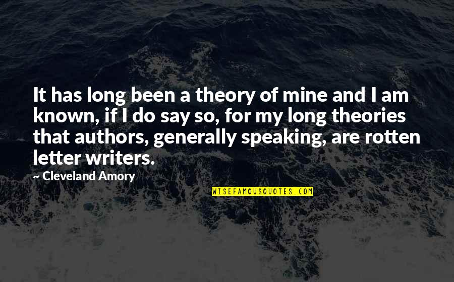 Authors And Writing Quotes By Cleveland Amory: It has long been a theory of mine