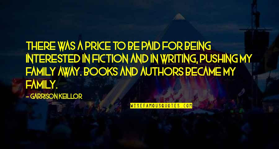 Authors And Writing Quotes By Garrison Keillor: There was a price to be paid for