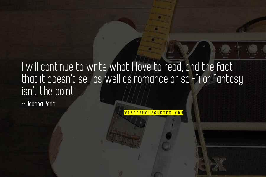 Authors And Writing Quotes By Joanna Penn: I will continue to write what I love
