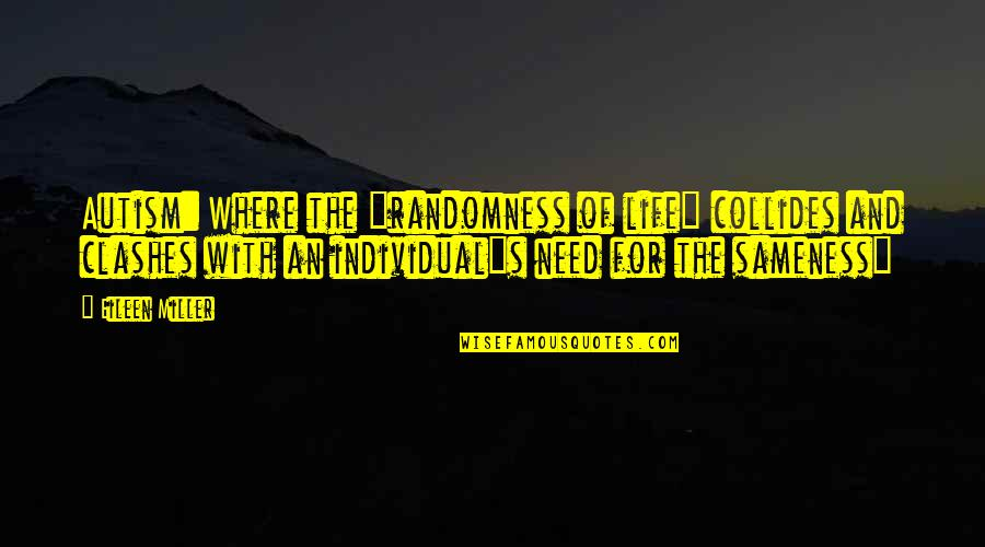 """Autism Art Quotes By Eileen Miller: Autism: Where the """"randomness of life"""" collides and"""