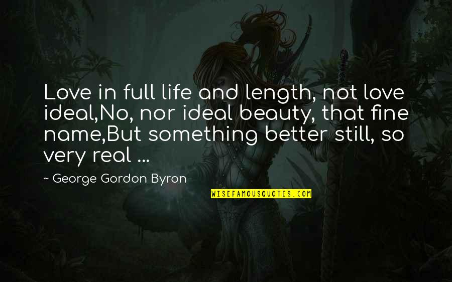 Automatic Replies Quotes By George Gordon Byron: Love in full life and length, not love