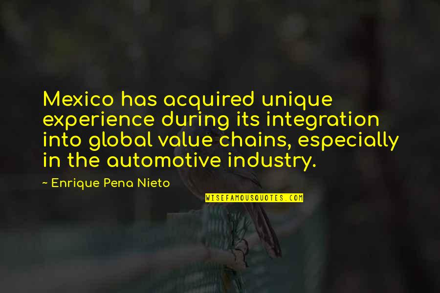 Automotive Quotes By Enrique Pena Nieto: Mexico has acquired unique experience during its integration