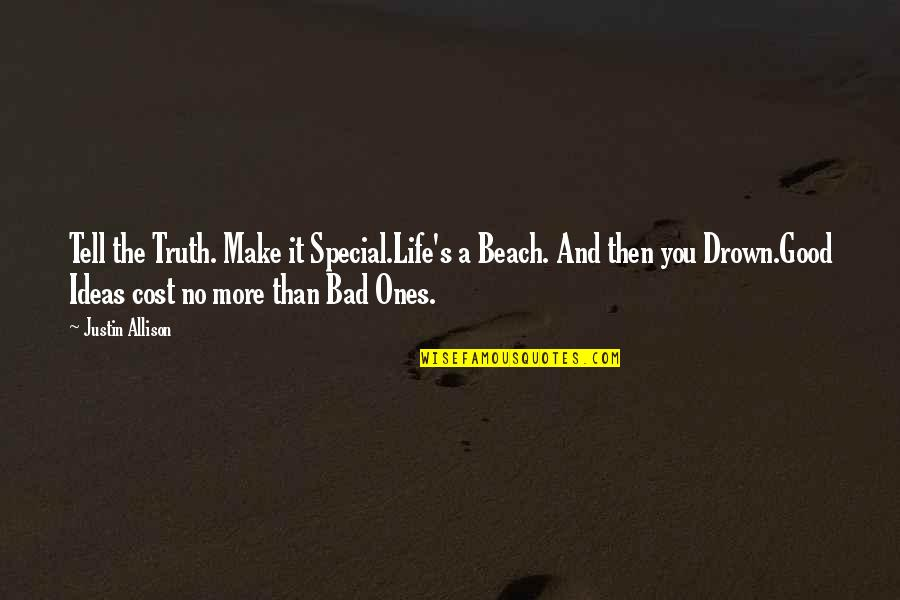 Automotive Quotes By Justin Allison: Tell the Truth. Make it Special.Life's a Beach.