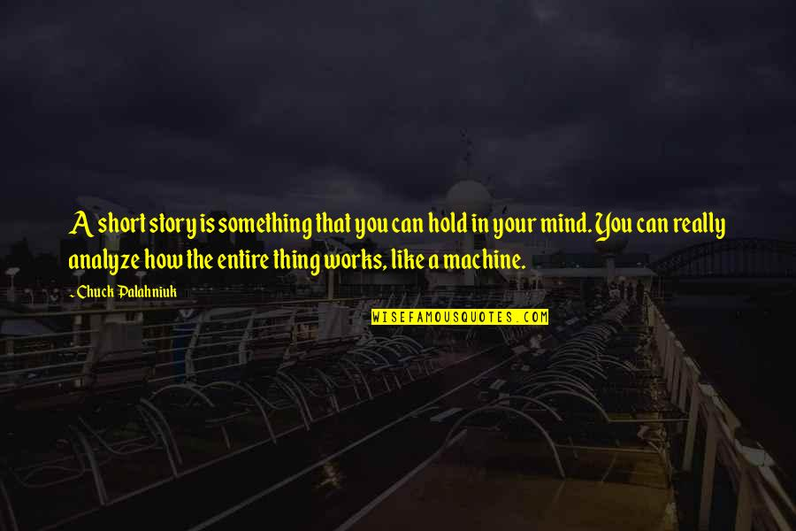 Autumn Nicole Costa Quotes By Chuck Palahniuk: A short story is something that you can