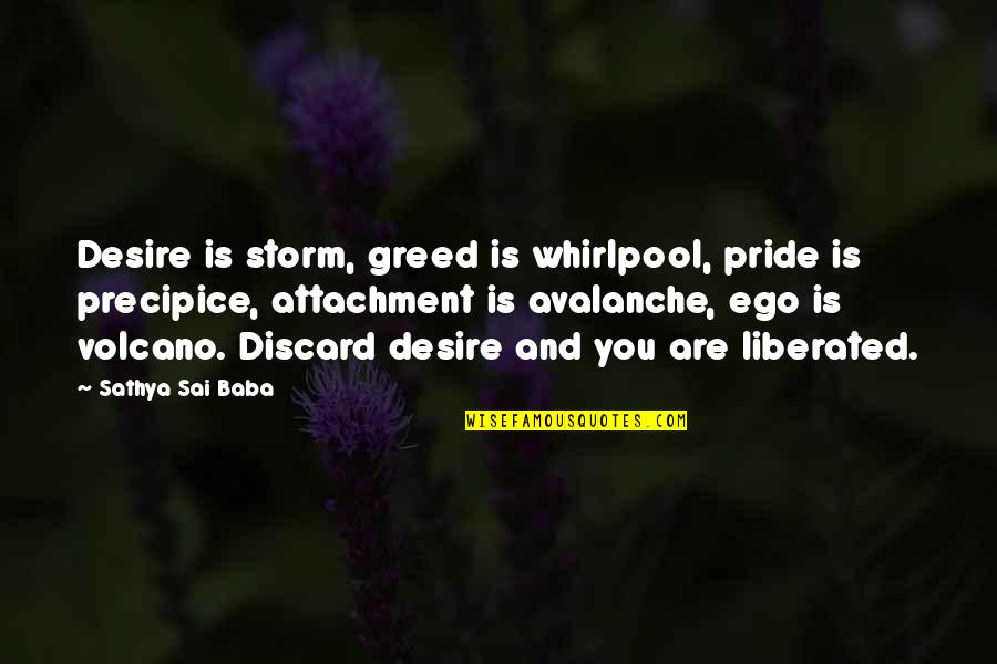 Avalanche Quotes By Sathya Sai Baba: Desire is storm, greed is whirlpool, pride is