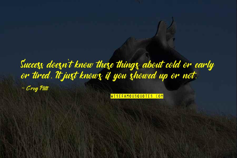 Avenged Sevenfold Picture Quotes By Greg Plitt: Success doesn't know these things about cold or