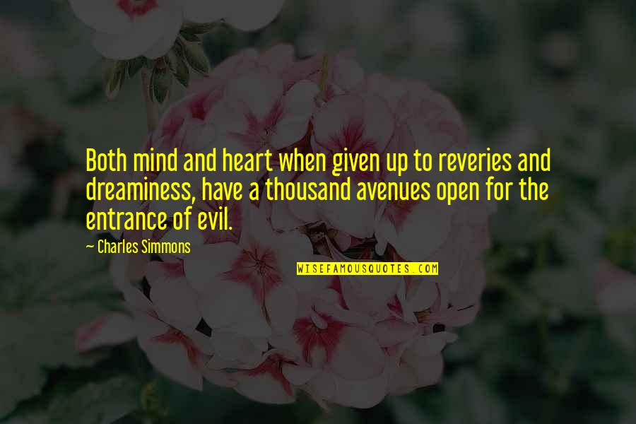 Avenues Quotes By Charles Simmons: Both mind and heart when given up to
