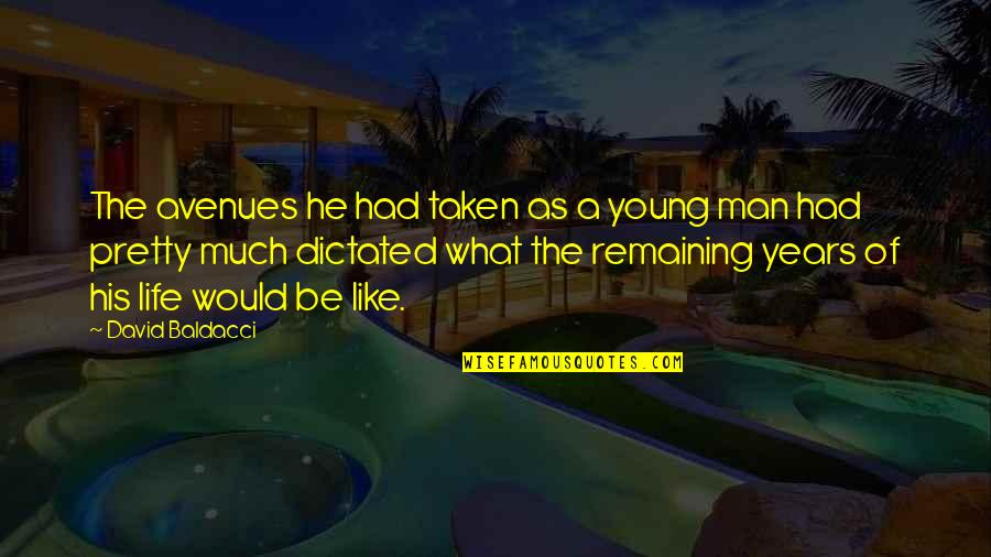 Avenues Quotes By David Baldacci: The avenues he had taken as a young