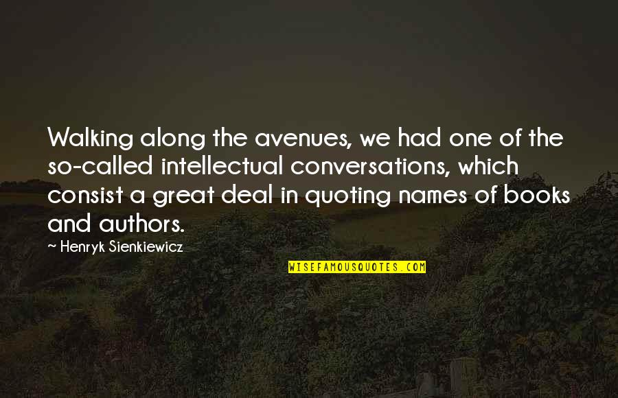 Avenues Quotes By Henryk Sienkiewicz: Walking along the avenues, we had one of