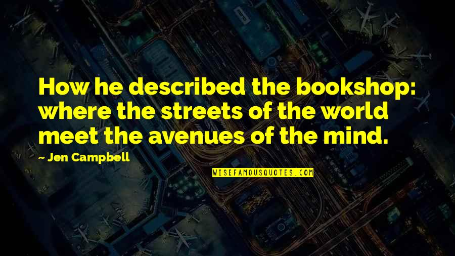 Avenues Quotes By Jen Campbell: How he described the bookshop: where the streets