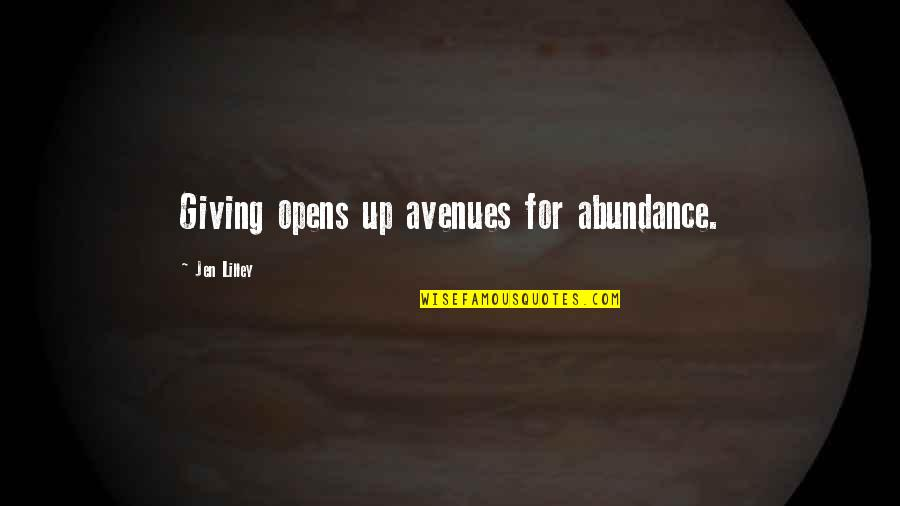 Avenues Quotes By Jen Lilley: Giving opens up avenues for abundance.