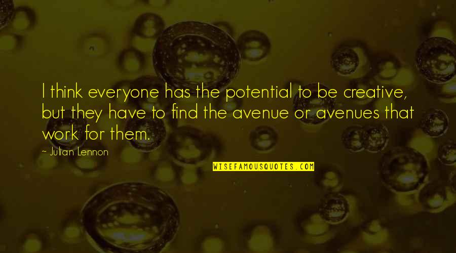 Avenues Quotes By Julian Lennon: I think everyone has the potential to be