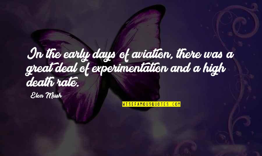 Aviation's Quotes By Elon Musk: In the early days of aviation, there was