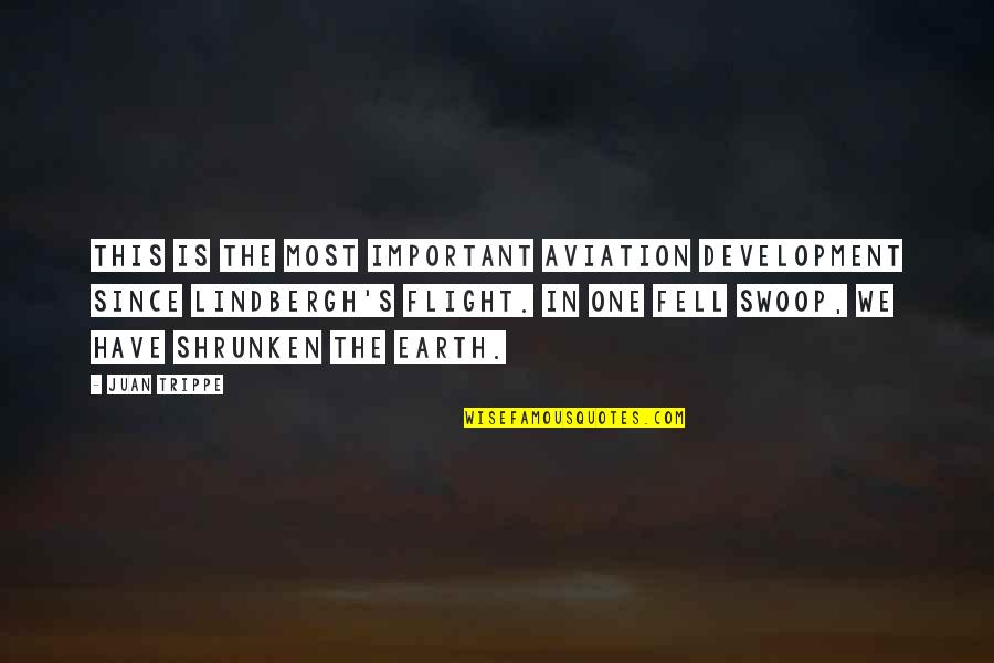Aviation's Quotes By Juan Trippe: This is the most important aviation development since