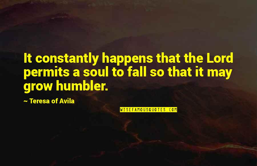 Avila Quotes By Teresa Of Avila: It constantly happens that the Lord permits a