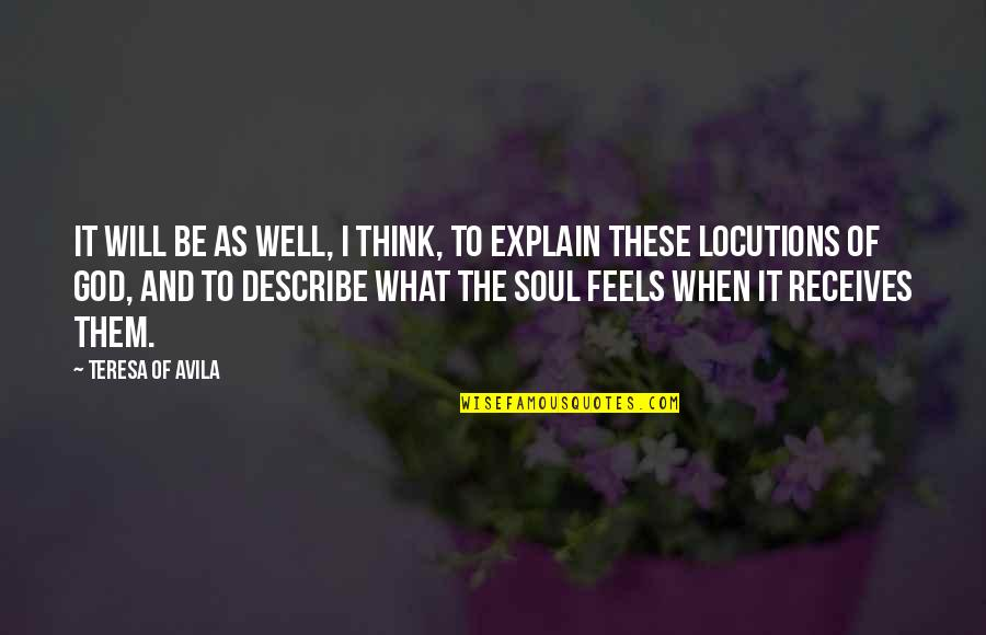 Avila Quotes By Teresa Of Avila: It will be as well, I think, to