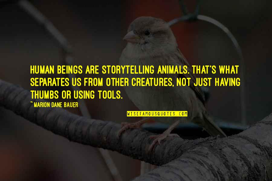 Aviva Income Protection Quotes By Marion Dane Bauer: Human beings are storytelling animals. That's what separates
