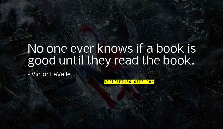 Aviva Income Protection Quotes By Victor LaValle: No one ever knows if a book is