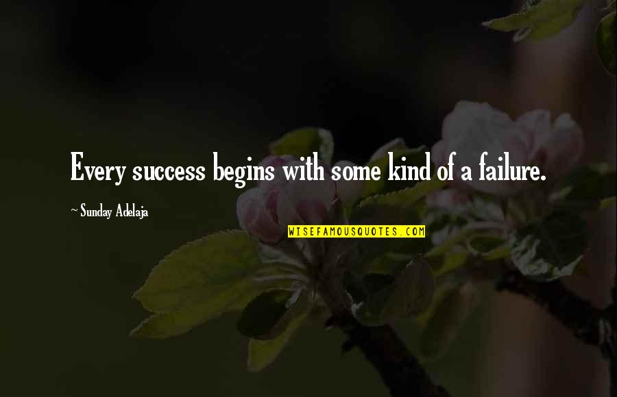 Awake Too Early Quotes By Sunday Adelaja: Every success begins with some kind of a